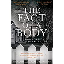The Fact of a Body: Two Crimes, One Powerful True Story (English Edition)