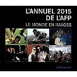 L'annuel 2015 de l'AFP. Le monde en images