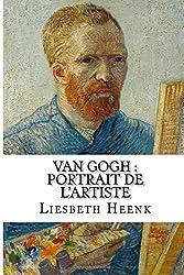Van Gogh : portrait de l'artiste