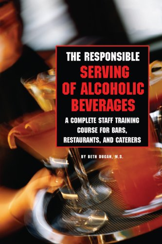 The Responsible Serving of Alcoholic Beverages - Complete Staff Training Course for Bars, Restaurants and Caterers: A Complete Staff Training Course for ... Restaurants and Caterers (English Edition) -