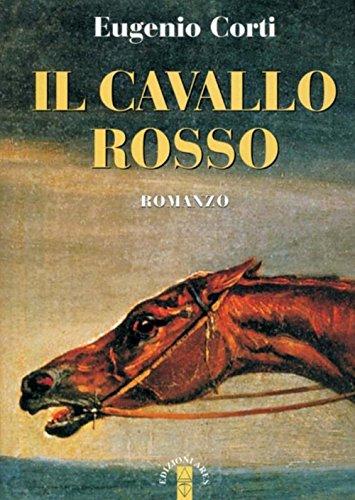 Il cavallo rosso (Opere di Eugenio Corti) por Eugenio Corti