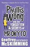 Phyllis Wong and the Forgotten Secrets of Mr Okyto by Geoffrey McSkimming (2013-10-01) bei Amazon kaufen