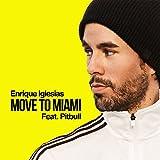 Enrique Iglesias feat. Pitbull - Move to Miami