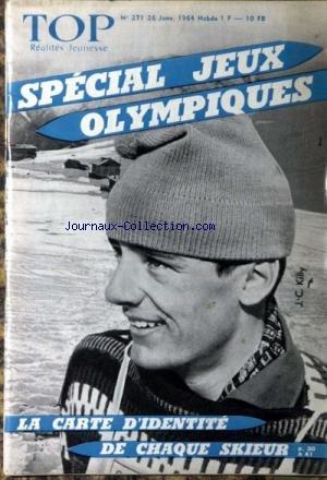 TOP REALITES JEUNESSE [No 271] du 26/01/1964 - MODE-MAISON - VOTRE AVENIR - VARIETES - HUMOUR - JEUX OLYMPIQUES - J.CLAUDE KILLY - LES FUSEES ET LE TEMPS - RESOLVEZ DEUX CRYPTARITHMES - CLAUDINE BOUCHET - DIONNE WARWICK - GEORGES BRASSENS. par Collectif
