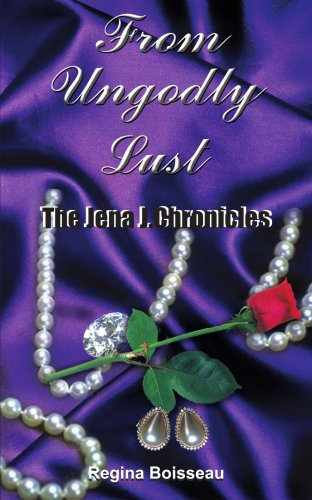 From Ungodly Lust: The Jena J. Chronicles