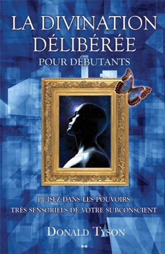 la-divination-deliberee-pour-debutants