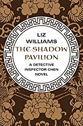 The Shadow Pavilion (The Detective Inspector Chen Novels Book 4)
