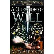 A Question of Will (The Aliomenti Saga - Book 1)