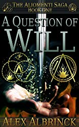 A Question of Will (The Aliomenti Saga - Book 1) (English Edition)
