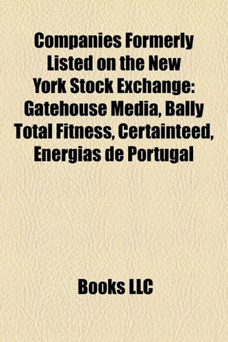 companies-formerly-listed-on-the-new-york-stock-exchange-gatehouse-media-bally-total-fitness-certain