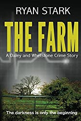 The Farm: A gripping British Detective Murder Mystery with a shocking twist (The Daley and Whetstone Crime Stories Book 2)