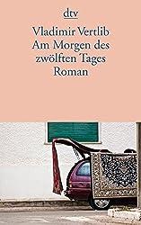 Am Morgen des zwölften Tages: Roman