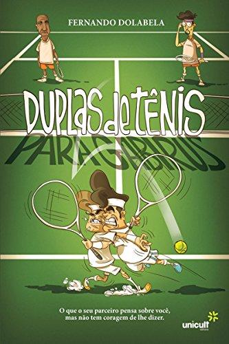 Duplas de tênis para gabirus: O que o seu parceiro pensa sobre você, mas não tem coragem de lhe dizer (Portuguese Edition) por Fernando Dolabela