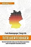 Titelverteidiger: Wie die deutsche Industrie ihre Spitzenposition auch im digitalen Zeitalter sichert