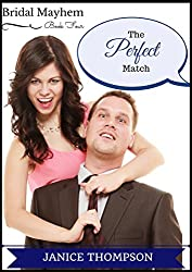 The Perfect Match: (Christian Cozy Mystery) (Bridal Mayhem Mysteries Book 4)