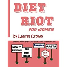 Diet Riot for Women: Women's Power Weight Loss Guide - Bring Out The Sexy You