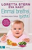 Einmal breifrei, bitte!: Die etwas andere Beikost - Loretta Stern, Eva Nagy