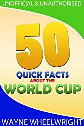 50 Quick Facts about the World Cup (English Edition)