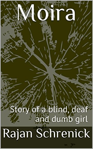 Moira: Story of a blind, deaf and dumb girl (English Edition) (Horror Story Moira)