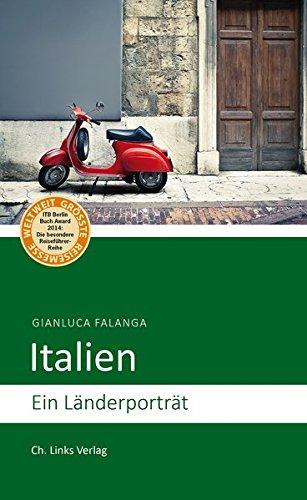 Italien: Ein Länderporträt (Diese Buchreihe wurde mit dem ITB-BuchAward ausgezeichnet)