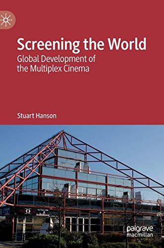 Screening the World: Global Development of the Multiplex Cinema