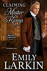 Claiming Mister Kemp (Baleful Godmother Historical Romance Series Book 4) (English Edition)