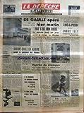 Telecharger Livres DEPECHE LA No 6579 du 19 04 1964 DE GAULLE OPERE DE LA PROSTATE HIER MATIN TOUT S EST BIEN PASSE LA DECISION AVAIT ETE PRISE AVANT LE VOYAGE AU MEXIQUE 3 POLICIERS AMERICAINS MYSTERIEUSEMENT ASSASSINES PILOTE A 17 ANS LE FREIN A MAIN S ETANT DESSERRE BRUNO 7 ANS SAISIT LE VOLANT ET EVITE UN GRAVE ACCIDENT GUERRE CIVILE EN ALGERIE PREDIT LE PRESIDENT DES ULEMAS DOCTEURS DE LA LOI MUSULMANE DES TRACTS DENONCENT L ARBITRAIRE ET L ILLEGALITE DU REGIME D EXCEPTION IMPOSE A LA KABYLIE (PDF,EPUB,MOBI) gratuits en Francaise