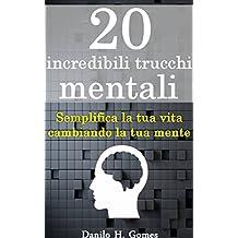 20 incredibili trucchi mentali