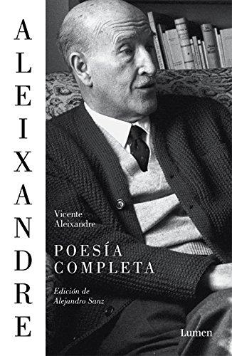 Poesía completa: Edición de Alejandro Sanz por Vicente Aleixandre
