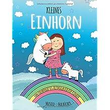 Kleines Einhorn - ein zauberhaftes Ausmalbuch für Kinder: Mit über 30 liebevollen, handgemalten Einhornmotiven