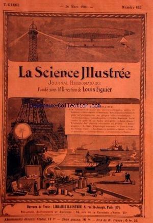 SCIENCE ILLUSTREE (LA) [No 852] du 26/03/1904 - SAM - COMMENT ON MONTE UNE MAISON A 50 METRES DE HAUTEUR - GUILLEMINOT ET BOESPFLUG - ECRANS JAUNES RATIONNELS POUR LA PHOTO SUR PLAQUES ORTHOCHROMATIQUES - DELOSIERE - COLOMBOPHILIE - HOFFMANN - LE TIR CONTRE LA GRELE ET LES FUSEES PARA-GRELE - DORIAN - L'INDUSTRIE DES PRODUITS REFRACTAIRES EN FRANCE - PERES - PHYSIOLOGIE AMUSANTE - GASTINE - SUR L'ABIME - par Collectif