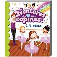 Les aventures des super copines à la danse