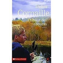 Thibaut des choucas de Didier Cornaille