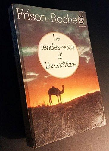 Bivouacs sous la lune, Tome 3 : Le Rendez-vous d'Essendilène par Roger Frison-Roche