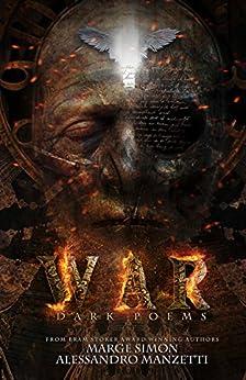 WAR: Dark Poems (English Edition) di [Manzetti, Alessandro, Simon, Marge]