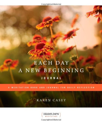 Each Day a New Beginning: A Meditation Book and Journal for Daily Reflection (Hazelden Meditations)