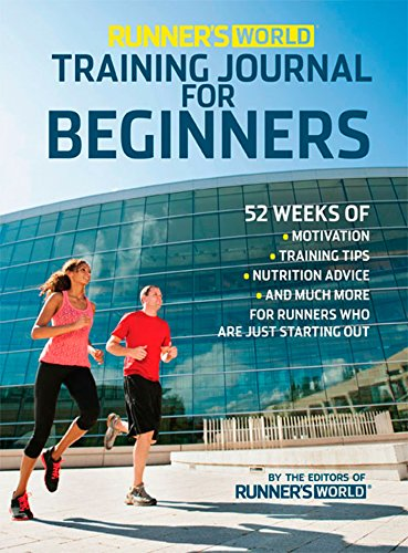 Runner's World Training Journal for Beginners: 52 Weeks of Motivation, Training Tips, Nutrition Advice and Much More for Runners Who are Just Starting Out