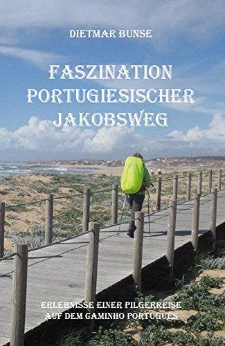 Von Porto nach Santiago: Mit Totti auf dem Portugiesischen Jakobsweg (German Edition)