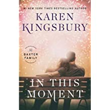 In This Moment: A Novel (Baxter Family)