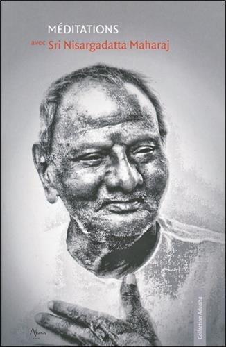 Méditations avec Sri Nisargadatta Maharaj par Nisargadatta Maharaj