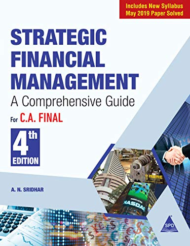 Strategic Financial Management for C. A. Final (May 2019 New Syllabus Paper Solved), 4th Edition