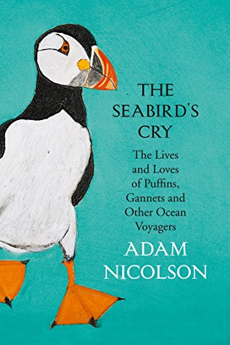 Image result for The Seabird's Cry: The Lives and Loves of Puffins, Gannets and Other Ocean Voyagers,