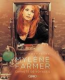 Mylène Farmer : Carnets de voyages