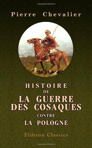 Histoire de la guerre des cosaques contre la Pologne par Pierre Chevalier