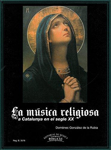 La música religiosa a Catalunya en el segle XX por González de la Rubia Domènec