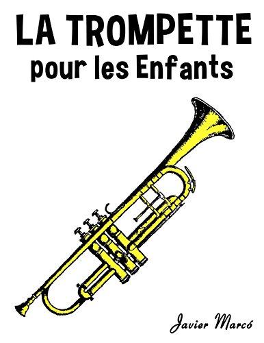 La Trompette pour les enfants: Chants de Noël, Musique Classique, Comptines, Chansons Folklorique et Traditionnelle!