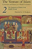 [(The Venture of Islam: The Expansion of Islam in the Middle Periods v. 2 : Conscience and History in a World Civilization)] [By (author) Marshall G. S. Hodgson] published on (February, 1977)