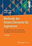 Methode der finiten Elemente für Ingenieure: Eine Einführung in die numerischen Grundlagen und Computersimulation