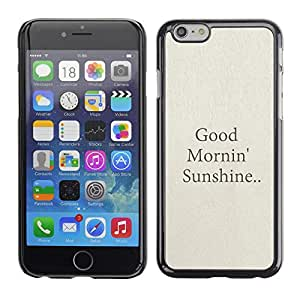 Omega Covers - Snap on Hard Back Case Cover Shell FOR Apple Iphone 6 Plus / 6S Plus ( 5.5 ) - Good Morning Sunshine Quote Text Beige