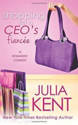 Shopping for a CEO's Fiancee (Volume 9) by Julia Kent (2016-06-17)